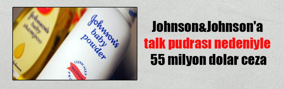 Johnson&Johnson'a talk pudrası nedeniyle 55 milyon dolar ceza