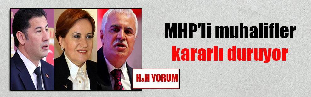 MHP'li muhalifler kararlı duruyor