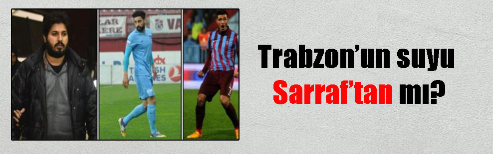 Trabzon'un suyu Sarraf'tan mı?