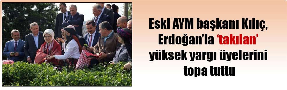 Eski AYM başkanı Kılıç, Erdoğan'la 'takılan' yüksek yargı üyelerini topa tuttu