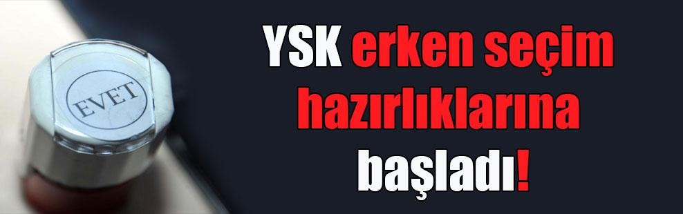 YSK erken seçim hazırlıklarına başladı!