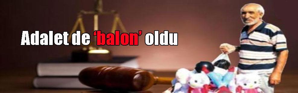 Adalet de 'balon' oldu