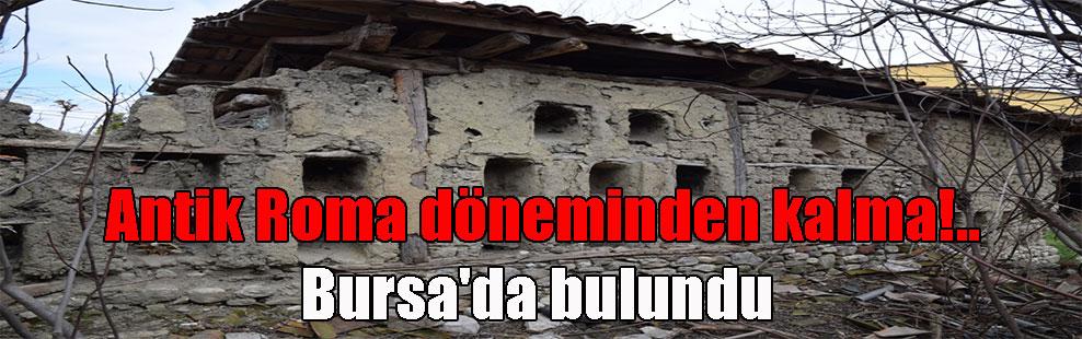 Antik Roma döneminden kalma!.. Bursa'da bulundu