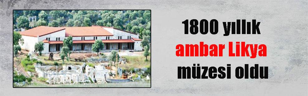 1800 yıllık ambar Likya müzesi oldu
