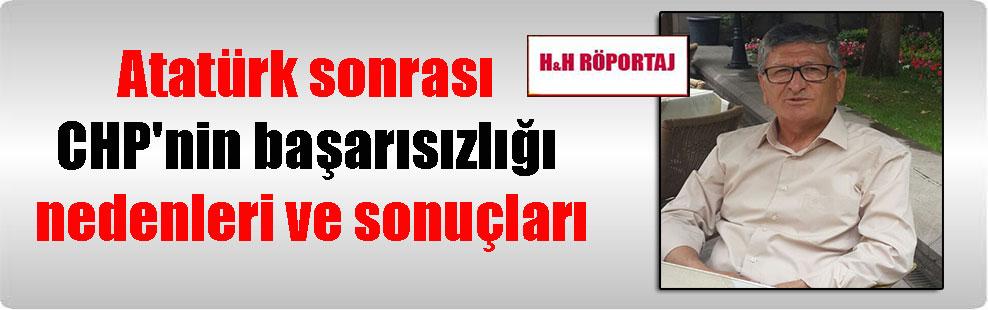 Atatürk sonrası CHP'nin başarısızlığı nedenleri ve sonuçları