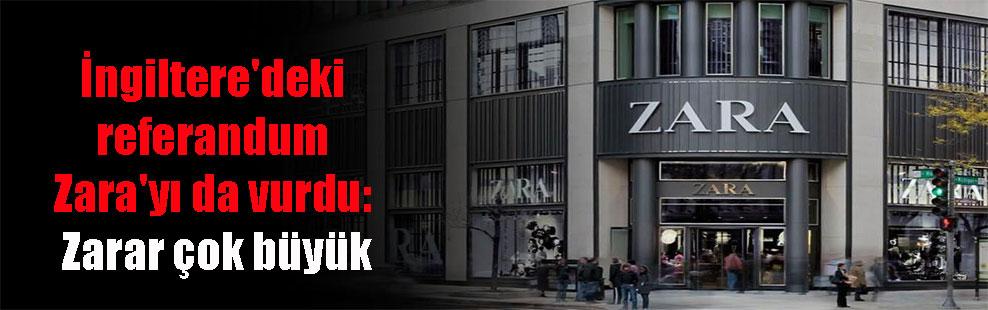 İngiltere'deki referandum Zara'yı da vurdu: Zarar çok büyük