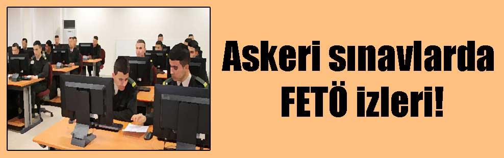Askeri sınavlarda FETÖ izleri!