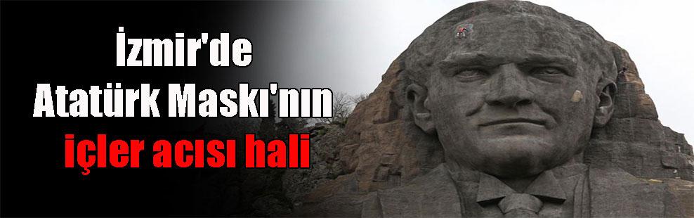 İzmir'de Atatürk Maskı'nın içler acısı hali