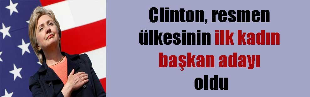 Clinton, resmen ülkesinin ilk kadın başkan adayı oldu