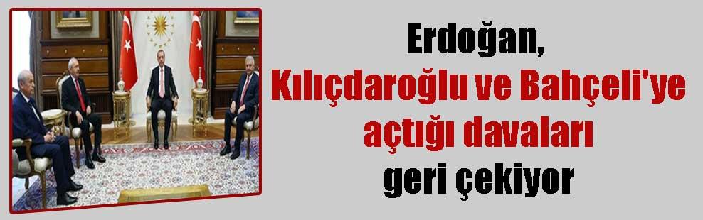 Erdoğan, Kılıçdaroğlu ve Bahçeli'ye açtığı davaları geri çekiyor