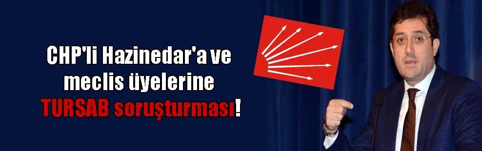 CHP'li Hazinedar'a ve meclis üyelerine TURSAB soruşturması!