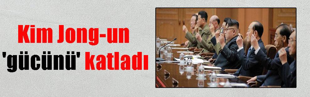 Kim Jong-un 'gücünü' katladı
