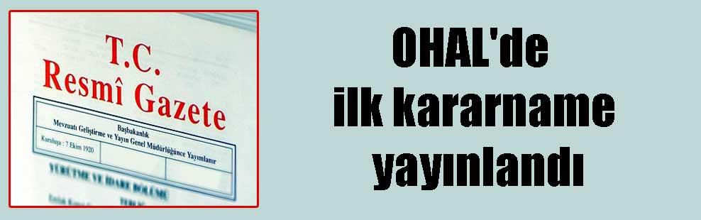 OHAL'de ilk kararname yayınlandı