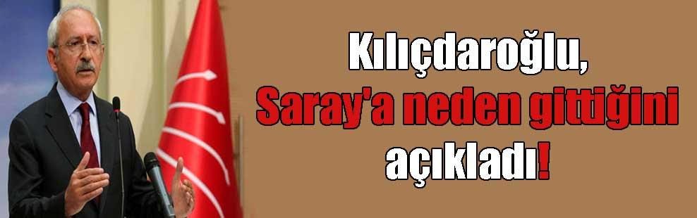 Kılıçdaroğlu, Saray'a neden gittiğini açıkladı!