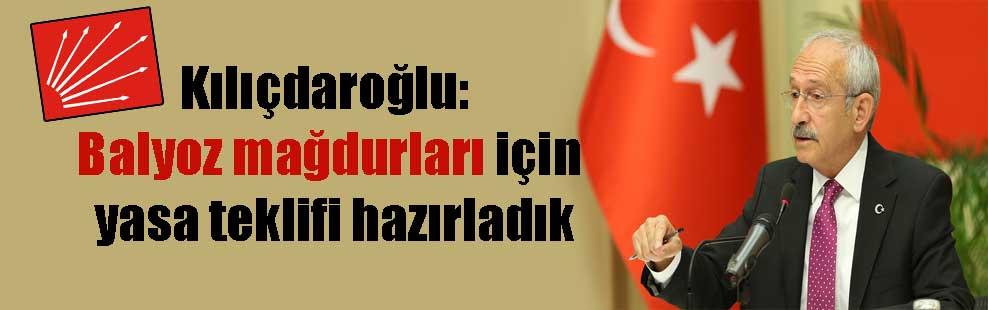 Kılıçdaroğlu: Balyoz mağdurları için yasa teklifi hazırladık