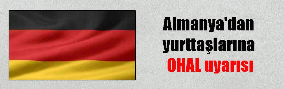 Almanya'dan yurttaşlarına OHAL uyarısı