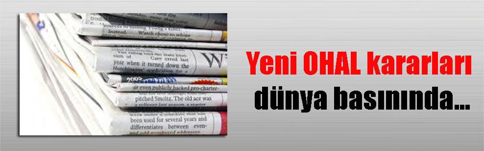 Yeni OHAL kararları dünya basınında…