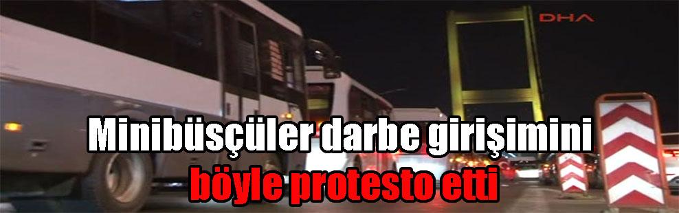 Minibüsçüler darbe girişimini böyle protesto etti