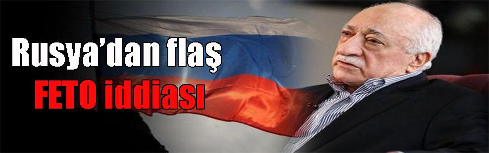 Rusya'dan flaş FETO iddiası