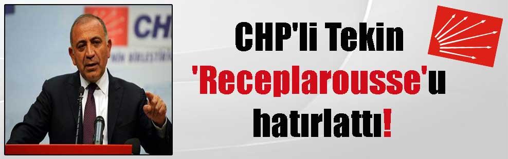 CHP'li Tekin 'Receplarousse'u hatırlattı!