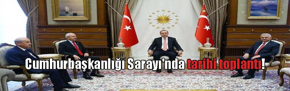 Cumhurbaşkanlığı Sarayı'nda tarihi toplantı!