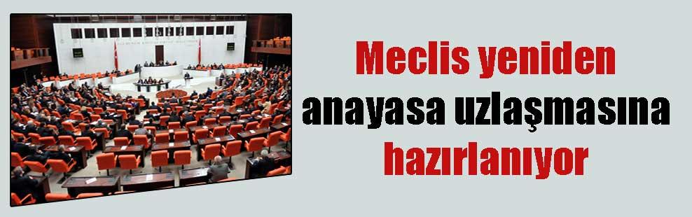 Meclis yeniden anayasa uzlaşmasına hazırlanıyor