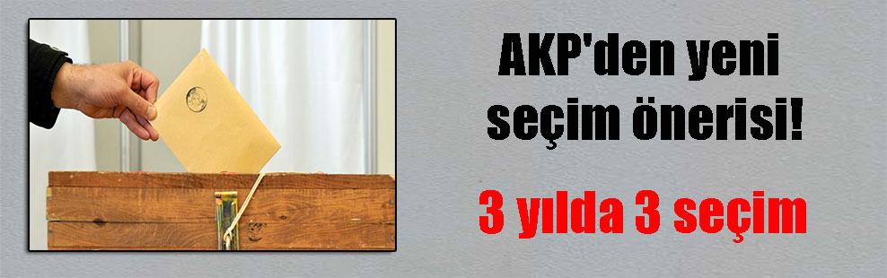 AKP'den yeni seçim önerisi! 3 yılda 3 seçim