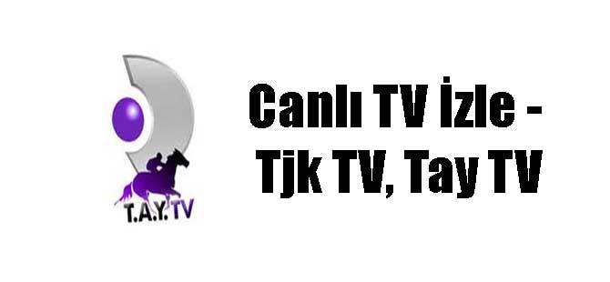 Canlı TV İzle – Tjk TV, Tay TV