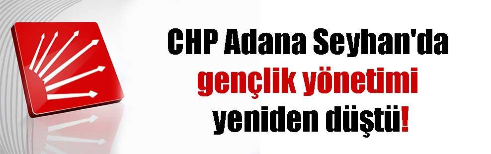 CHP Adana Seyhan'da gençlik yönetimi yeniden düştü!