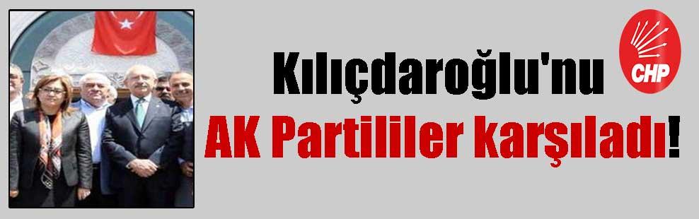 Kılıçdaroğlu'nu AK Partililer karşıladı!