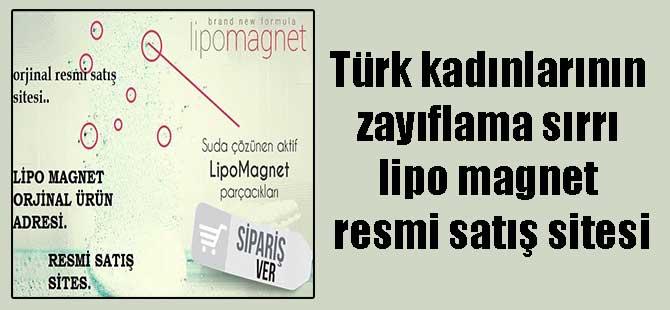 Türk kadınlarının zayıflama sırrı lipo magnet resmi satış sitesi