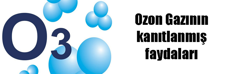 Ozon Gazının kanıtlanmış faydaları