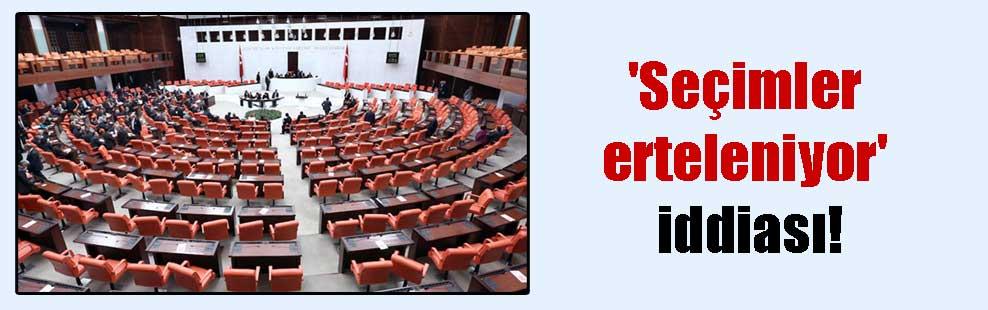 'Seçimler erteleniyor' iddiası!