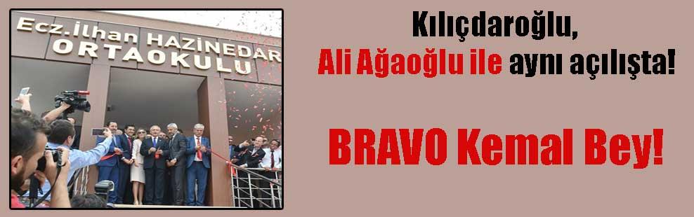 Kılıçdaroğlu, Ali Ağaoğlu ile aynı açılışta! BRAVO Kemal Bey!