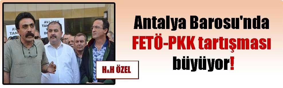 Antalya Barosu'nda FETÖ-PKK tartışması büyüyor!