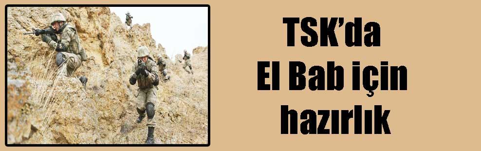 TSK'da El Bab için hazırlık