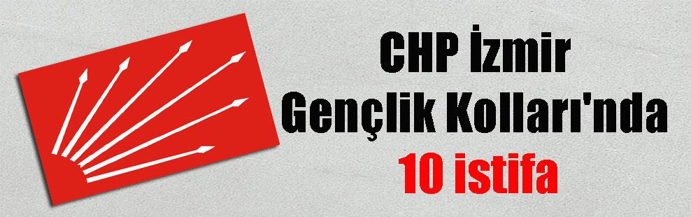CHP İzmir Gençlik Kolları'nda 10 istifa