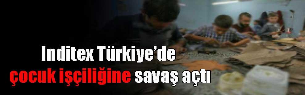 Inditex Türkiye'de çocuk işçiliğine savaş açtı