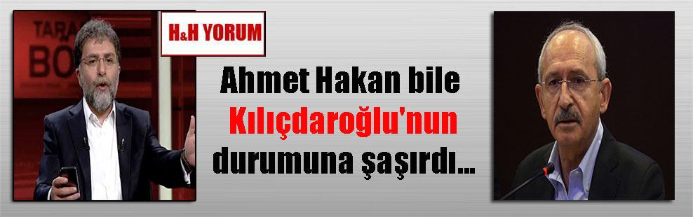 Ahmet Hakan bile Kılıçdaroğlu'nun durumuna şaşırdı…