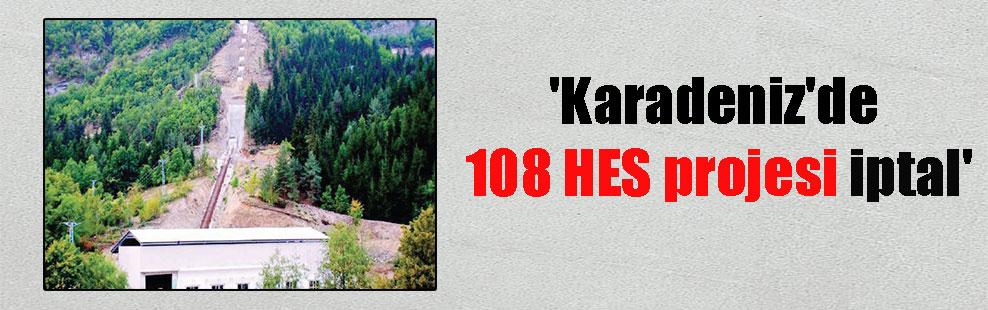 'Karadeniz'de 108 HES projesi iptal'
