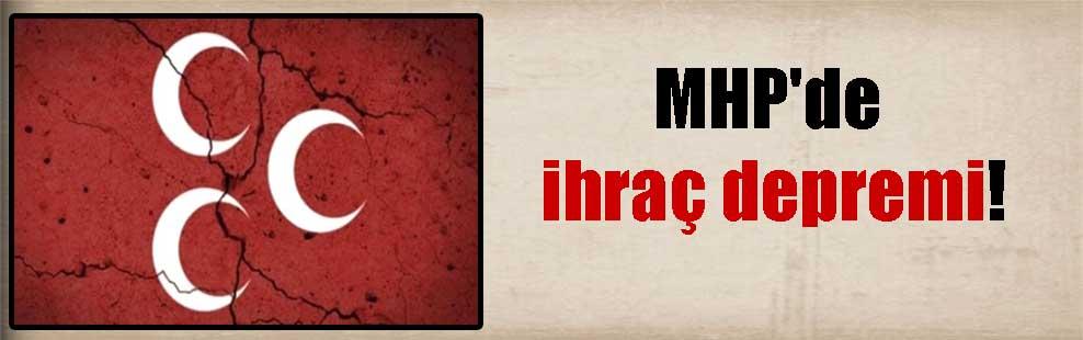 MHP'de ihraç depremi!