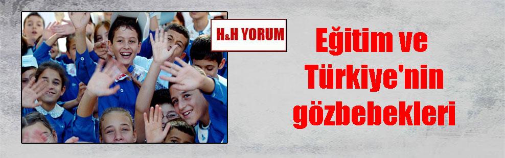 Eğitim ve Türkiye'nin gözbebekleri