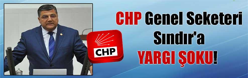 CHP Genel Seketeri Sındır'a YARGI ŞOKU!