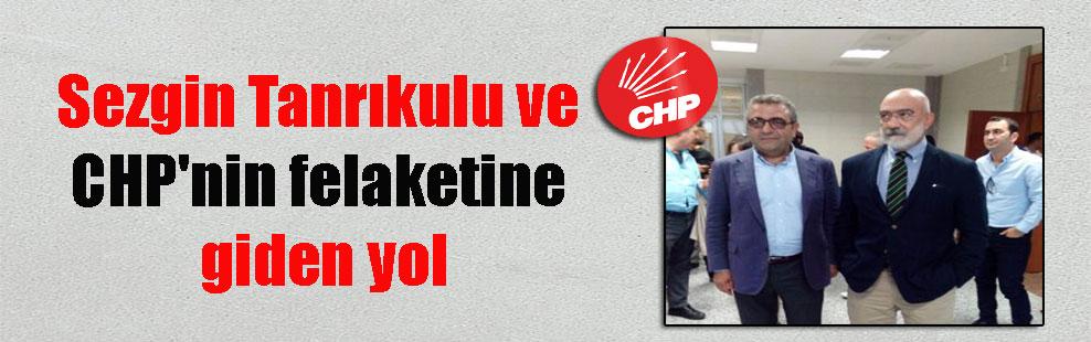 Sezgin Tanrıkulu ve CHP'nin felaketine giden yol