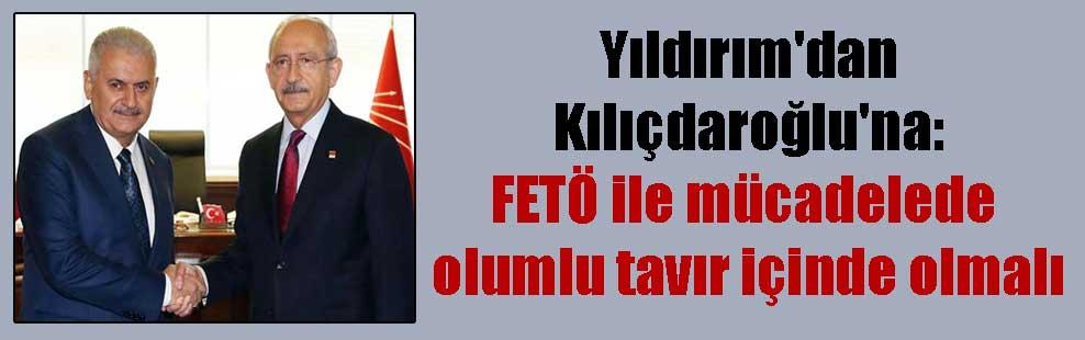 Yıldırım'dan Kılıçdaroğlu'na: FETÖ ile mücadelede olumlu tavır içinde olmalı