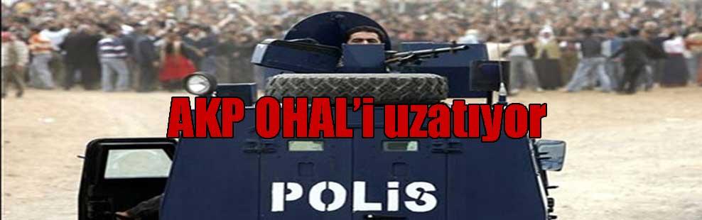 AKP OHAL'i uzatıyor