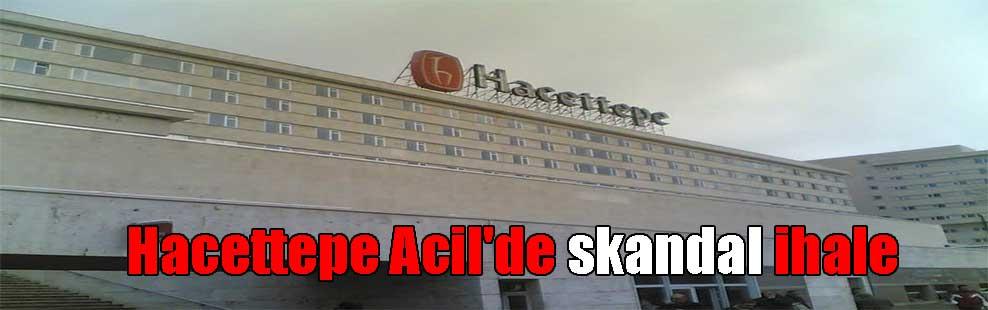 Hacettepe Acil'de skandal ihale