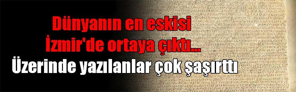 Dünyanın en eskisi İzmir'de ortaya çıktı… Üzerinde yazılanlar çok şaşırttı