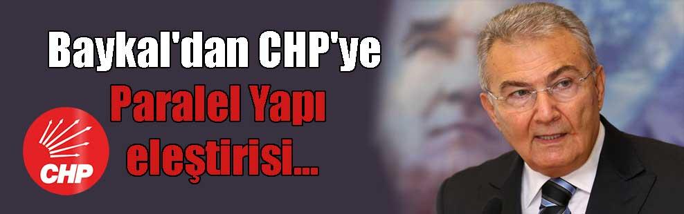 Baykal'dan CHP'ye Paralel Yapı eleştirisi…