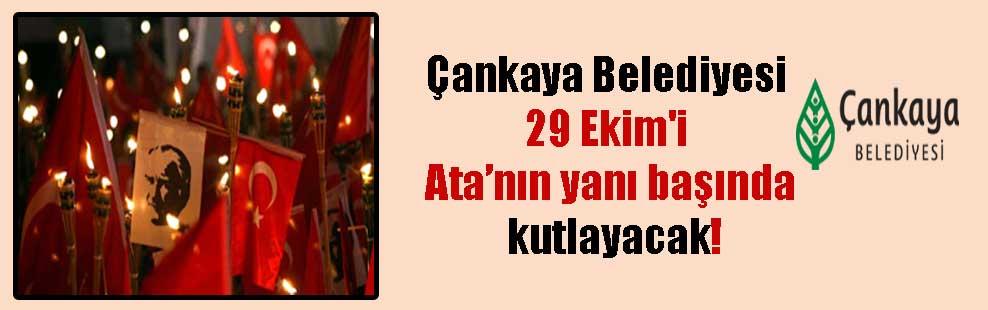 Çankaya Belediyesi 29 Ekim'i Ata'nın yanı başında kutlayacak!
